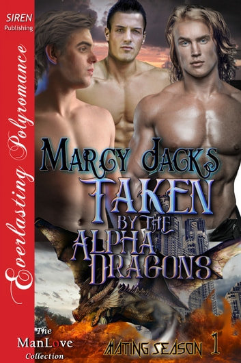 Taken by the Alpha Dragons ebook by Marcy Jacks