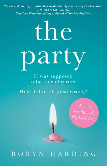 The Party - A Novel ebook by Robyn Harding