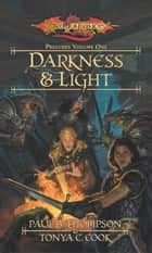 Darkness & Light ebook by Paul B. Thompson,Tonya C. Cook