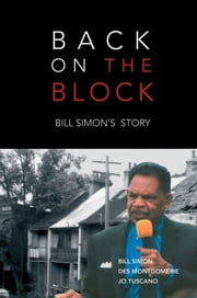 Back on the Block: Bill Simon's Story ebook by Simon, Bill