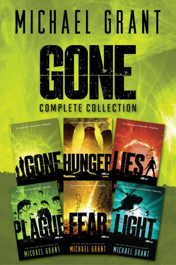 Gone Series Complete Collection - Gone, Hunger, Lies, Plague, Fear, Light ebook by Michael Grant