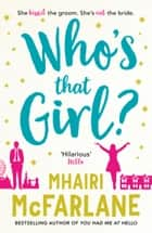 Who's That Girl? e-kirjat by Mhairi McFarlane