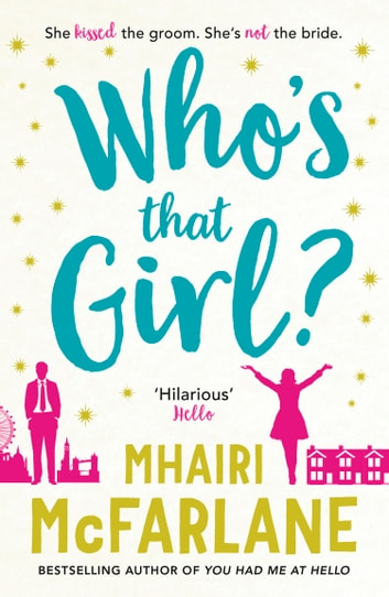 Who's That Girl? ebook by Mhairi McFarlane