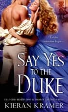 Say Yes to the Duke ebook by Kieran Kramer