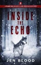 Inside the Echo ebook by Jen Blood