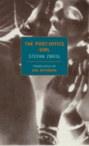 The Post-Office Girl ebook by Joel Rotenberg,Stefan Zweig