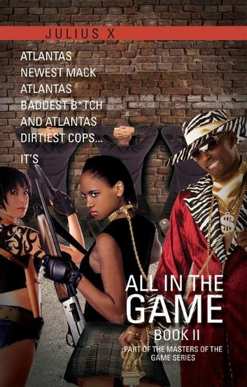 All In The Game Part Two - Part of the Masters Of The Game Series ebook by Julius X