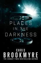Places in the Darkness ebook by Chris Brookmyre