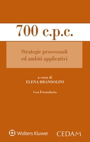 700 c.p.c. Strategie processuali ed ambiti applicativi ebook by Brandolini Elena (a cura di)