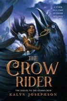 The Crow Rider ebook by Kalyn Josephson