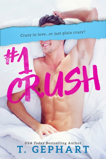 #1 Crush ebook by T Gephart