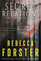Secret Relations, A Finn O'Brien Crime Thriller ebook by Rebecca Forster