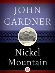 Nickel Mountain ebook by John Gardner