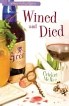 Wined and Died ebook by Cricket McRae