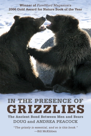 In The Presence Of Grizzlies Ebook By Doug Peacock 9781461746768