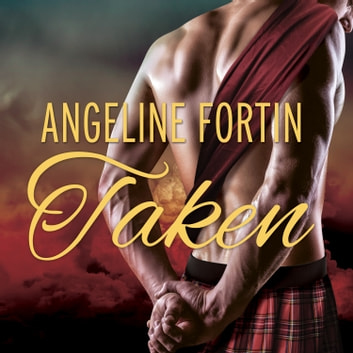 Taken - A Laird For All Time Novel audiobook by Angeline Fortin