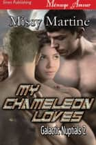 My Chameleon Loves ebook by Missy Martine
