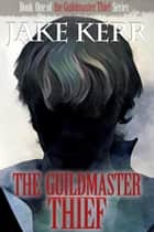 The Guildmaster Thief ebook by Jake Kerr