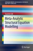 Meta-Analytic Structural Equation Modelling ebook by Suzanne Jak
