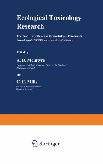 Ecological Toxicology Research - Effects of Heavy Metal and Organohalogen Compounds ebook by A. D. McIntyre,C. F. Mills