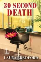 30 Second Death ebook by Laura Bradford