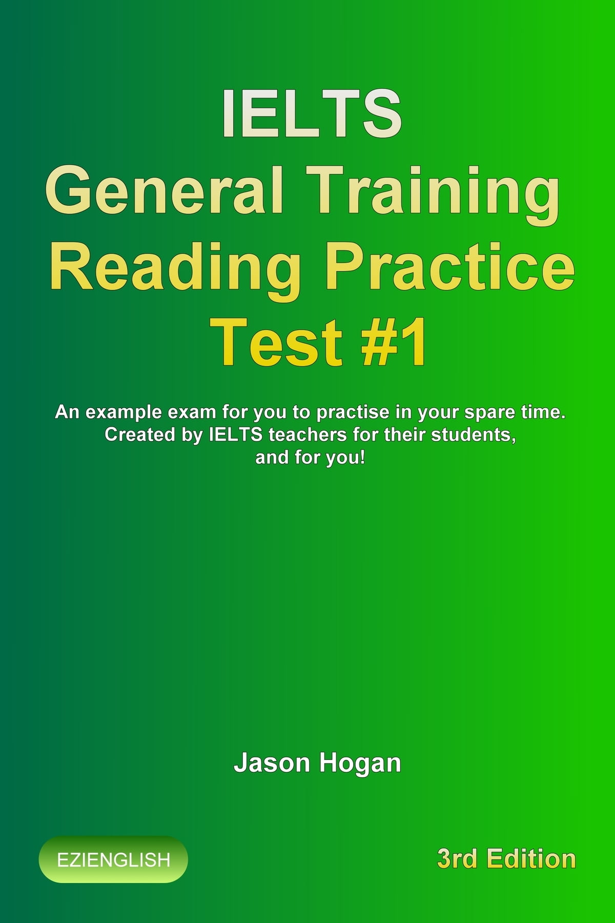 IELTS General Training Reading Practice Test #1  An Example Exam for You to  Practise in Your Spare Time ebook by Jason Hogan - Rakuten Kobo
