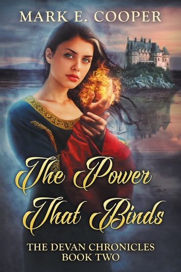 The Power That Binds - Devan Chronicles Part2 ebook by Mark E. Cooper