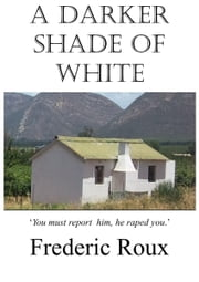 A Darker Shade of White ebook by Frederic Roux