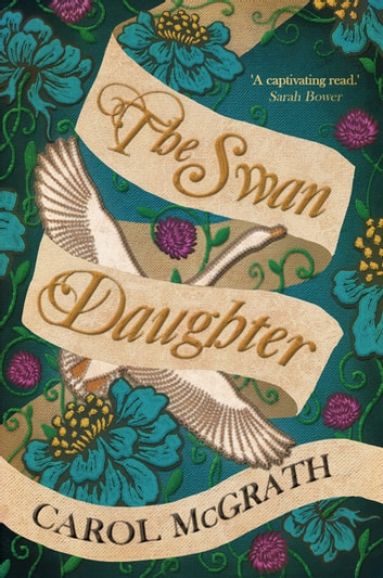 The Swan-Daughter - The Daughters of Hastings Trilogy ebook by Carol McGrath