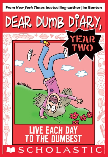 Live Each Day to the Dumbest (Dear Dumb Diary Year Two #6) ebook by Jim Benton