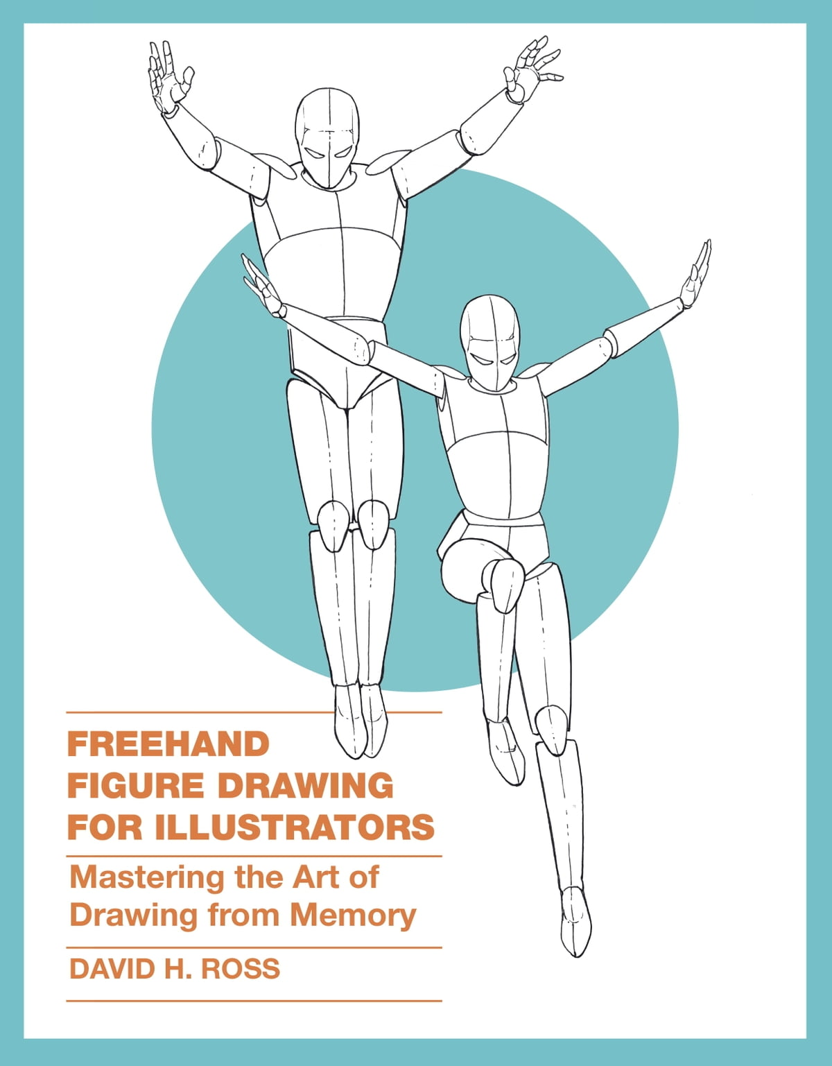 Freehand Figure Drawing For Illustrators Ebook By David H Ross