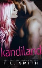 Kandiland ebook by T.L Smith