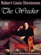 The Wrecker (Mobi Classics) ebook by Robert Louis Stevenson, Samuel Lloyd Osbourne