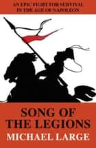 Song of the Legions ebook by
