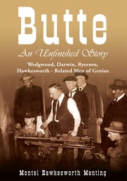Butte: An Unfinished Story ebook by Montel Hawkesworth Menting