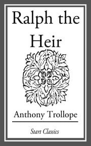 Ralph the Heir ebook by Anthony Trollope