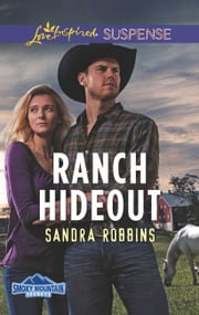 Ranch Hideout (Mills & Boon Love Inspired Suspense) (Smoky Mountain Secrets, Book 3) eBook by Sandra Robbins