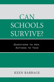 Can Schools Survive? - Questions to Ask, Actions to Take ebook by Keen Babbage