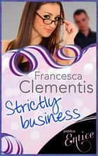 Strictly Business eBook by Francesca Clementis