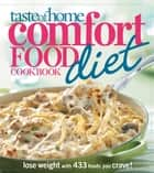 Taste of Home Comfort Food Diet Cookbook - Lose Weight with 433 Foods You Crave! ebook by Taste Of Home