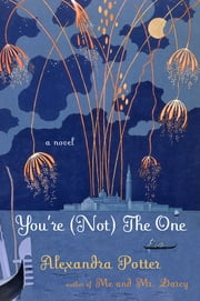 You're (Not) the One - A Novel ebook by Kobo.Web.Store.Products.Fields.ContributorFieldViewModel