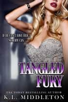 Tangled Fury ebook by K.L. Middleton, Cassie Alexandra, Kristen Middleton