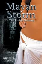 Mayan Storm ebook by Michael Hooks