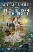 The Bards of Bone Plain ebook by Patricia A. McKillip