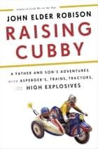 Raising Cubby ebook by John Elder Robison