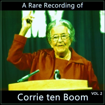 A Rare Recording of Corrie ten Boom Vol. 2 audiobook by
