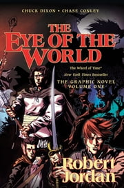 The Eye of the World: The Graphic Novel, Volume One ebook by Robert Jordan,Chuck Dixon,Chase Conley