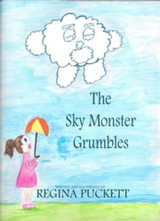 The Sky Monster Grumbles ebook by Regina Puckett