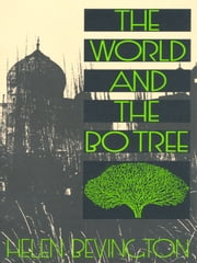 The World and the Bo Tree ebook by Helen Bevington