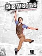Newsies Songbook - Music from the Broadway Musical ebook by Alan Menken, Jack Feldman